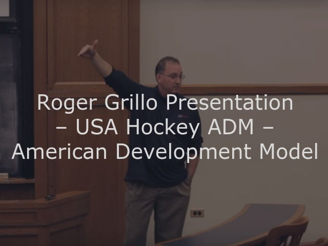 Roger Grillo Presentation – USA Hockey ADM – American Development Model – Yale Youth Hockey