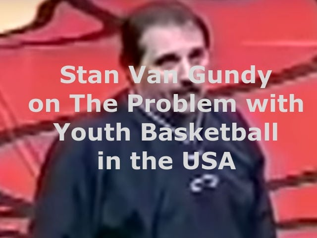 Stan Van Gundy on The Problem with Youth Basketball in the USA